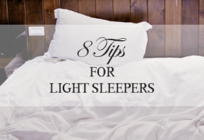 8 tips for light sleepers - esorae luxury