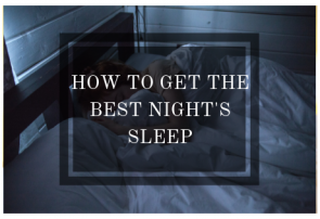 how-to-get-the-best-night's-sleep